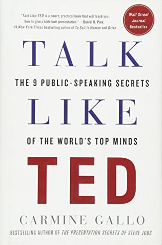 [Talk Like TED: The 9 Public-Speaking Secrets of the World's Top Minds] [By: Gallo, Carmine] [March, 2014]