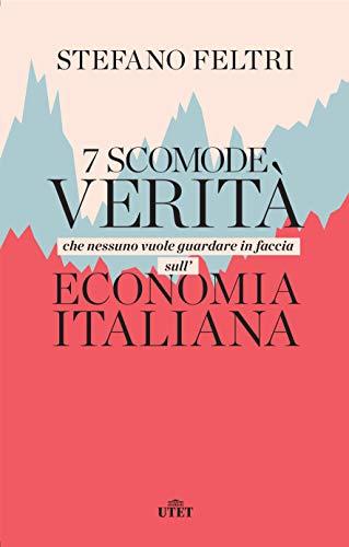 7 scomode verità che nessuno vuole guardare in faccia sull'economia italiana