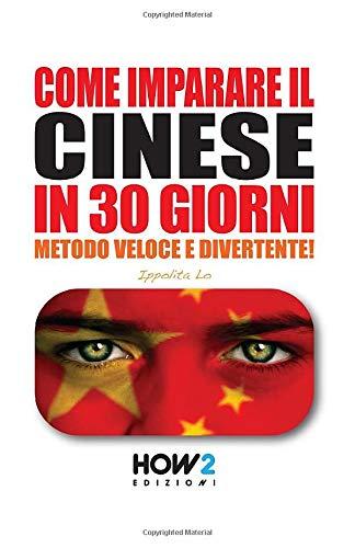 COME IMPARARE IL CINESE IN 30 GIORNI: Metodo Veloce e Divertente!