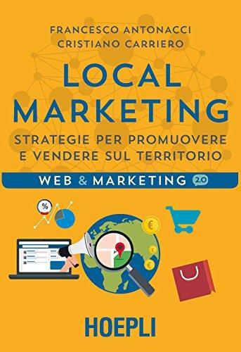 Local marketing. Strategie per promuovere e vendere sul territorio