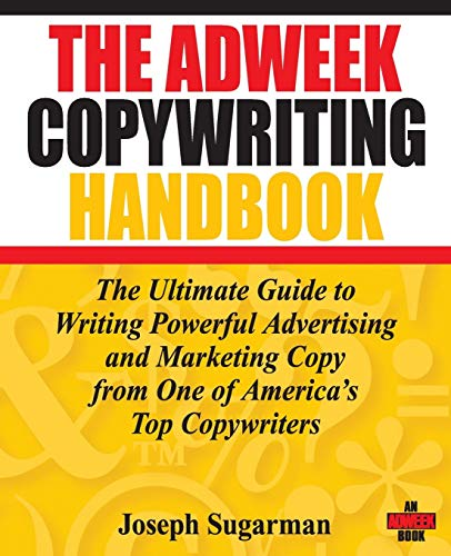 The Adweek Copywriting Handbook: The Ultimate Guide to Writing Powerful Advertising and Marketing Copy from One of America's Top Copywriters [Lingua inglese]