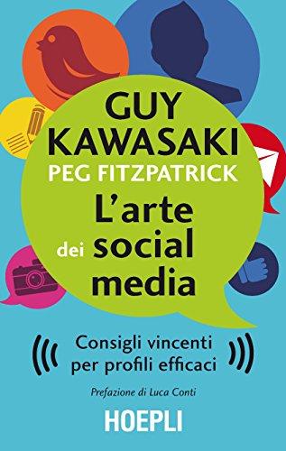 L'arte dei social media. Consigli vincenti per profili efficaci