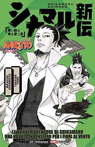 Le Nuove Avventure di Shikamaru - Una Nuvola in Pensiero per i Fiori al Vento - Romanzo - Planet Manga - Panini Comics - ITALIANO #MYCOMICS