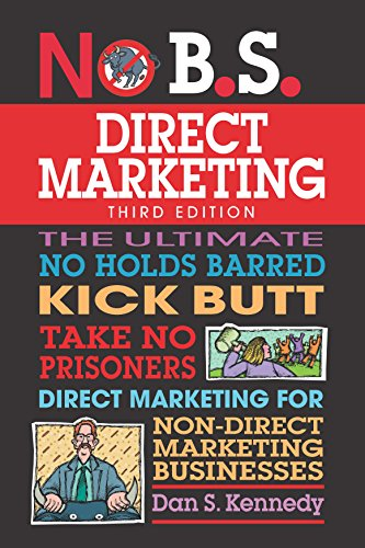 The No B.S. Guide to Direct Marketing