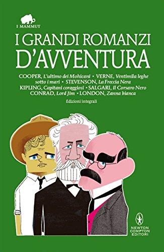 I grandi romanzi d'avventura (eNewton Classici)