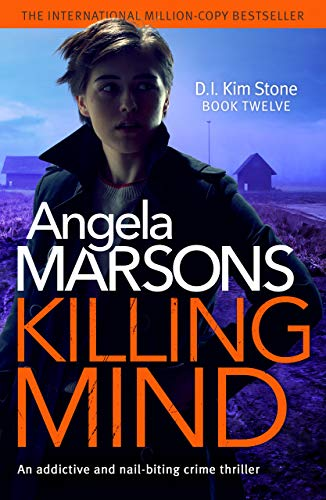 Killing Mind: An addictive and nail-biting crime thriller (Detective Kim Stone Crime Thriller Book 12) (English Edition)