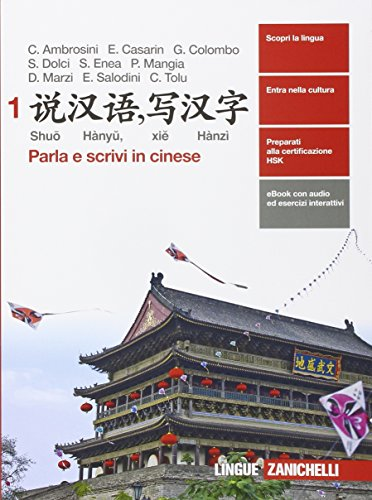 Shuo Hanyu, xie Hanzi. Parla e scrivi in cinese. Per le Scuole superiori. Con e-book. Con espansione online: 1