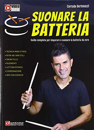 Suonare la batteria. Guida completa per imparare a suonare la batteria da zero. Con videotutorial. Con File audio per il download