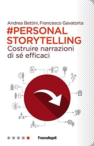 Personal storytelling. Costruire narrazioni di sé efficaci