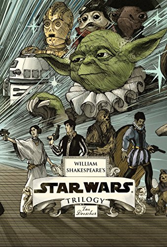 William Shakespeare's Star Wars Trilogy: William Shakespeare's Star Wars, William Shakespeare's the Empire Striketh Back, William Shakespeare's the Jedi Doth Return