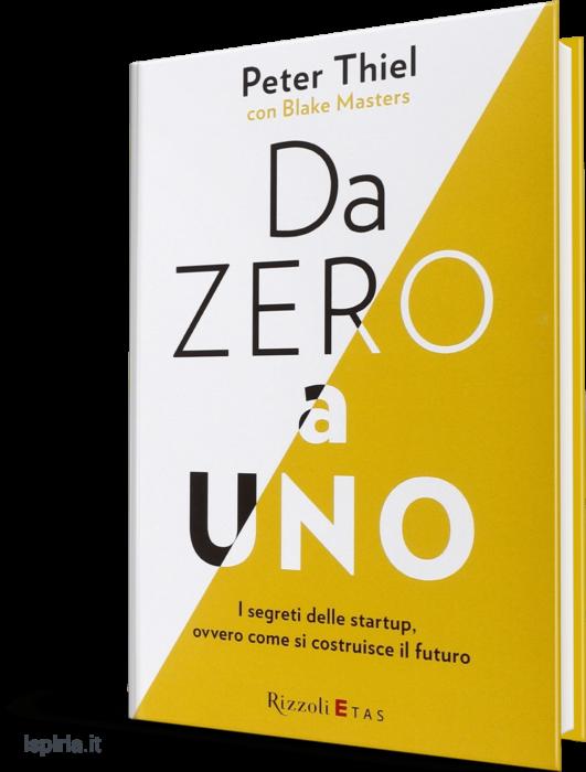 libri imprenditori da zero a uno peter thiel