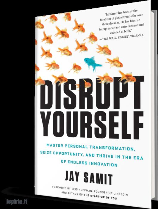 libri imprenditoria disrupt yourself libri per imprenditori jay samit