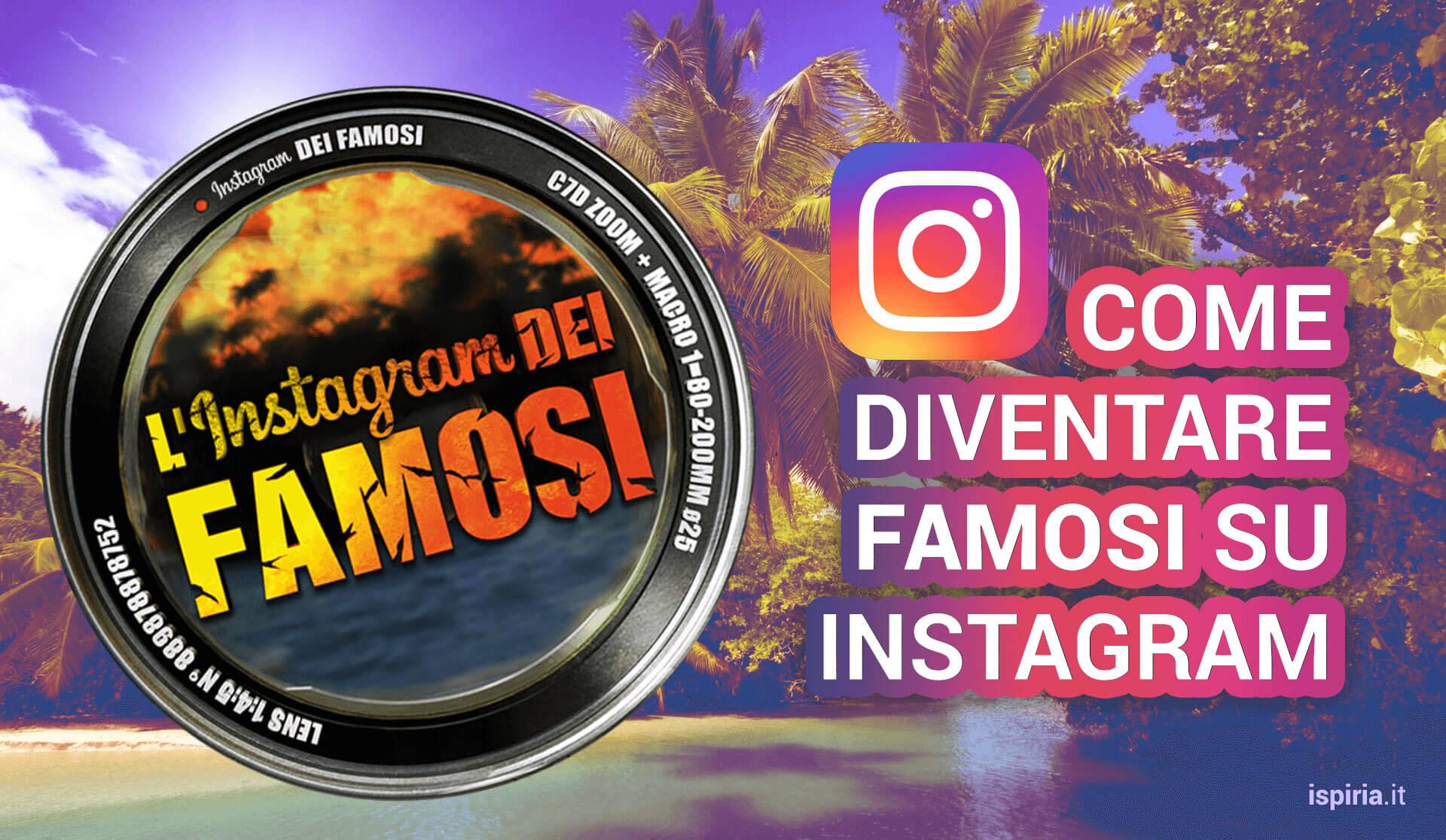 Come Diventare Famosi Su Instagram In Poco Tempo – Diventa Famoso Grazie A Instagram