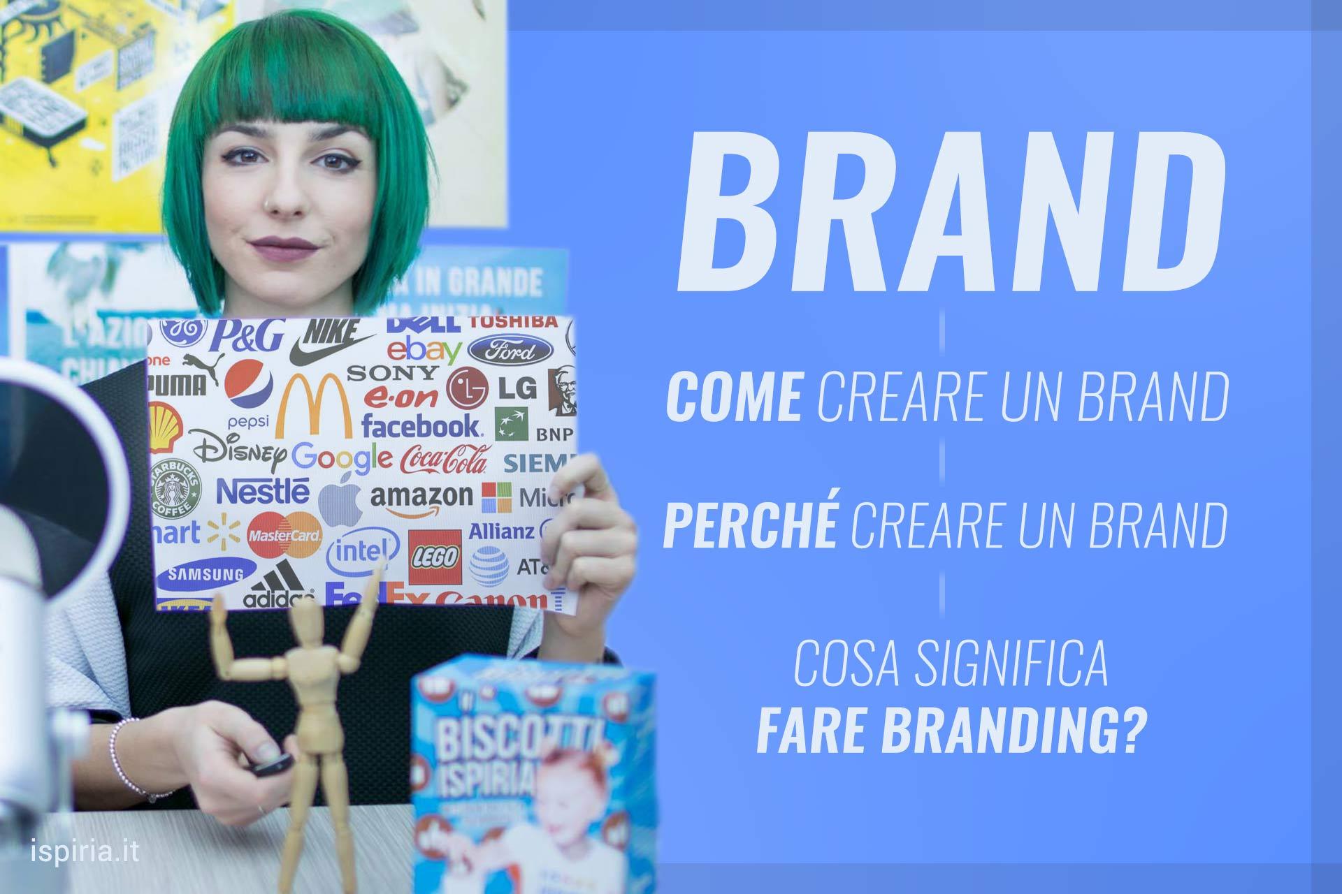 Il Brand, Spiegazione Semplice | Cos'è Il Brand, A Cosa Serve E Come Fare Branding