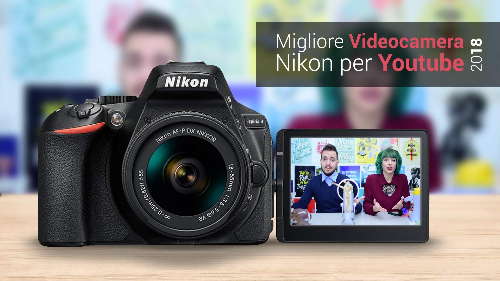 migliore videocamere youtube nikon 2018