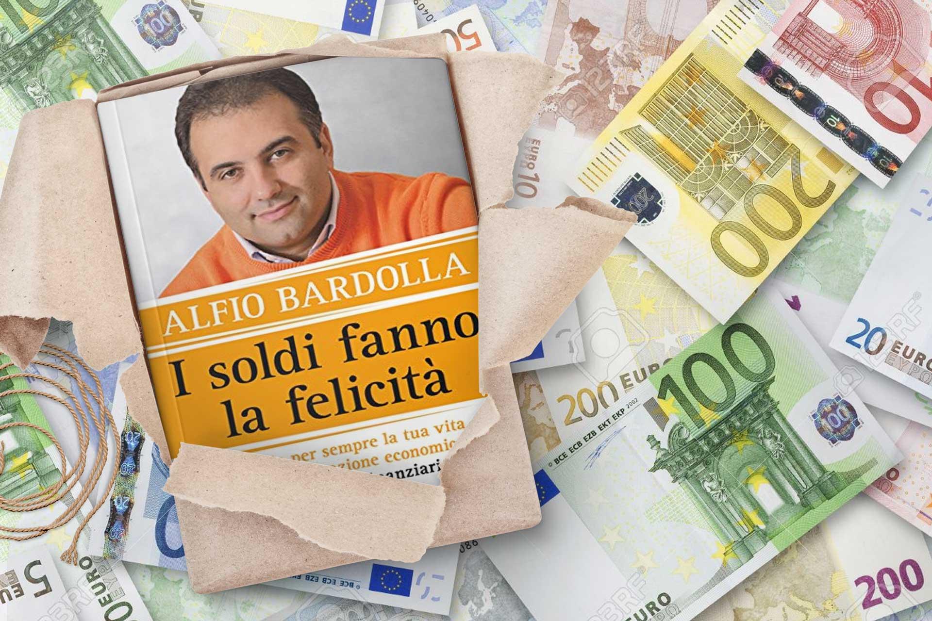 i-soldi-fanno-la-felicità-alfio-bardolla-libro
