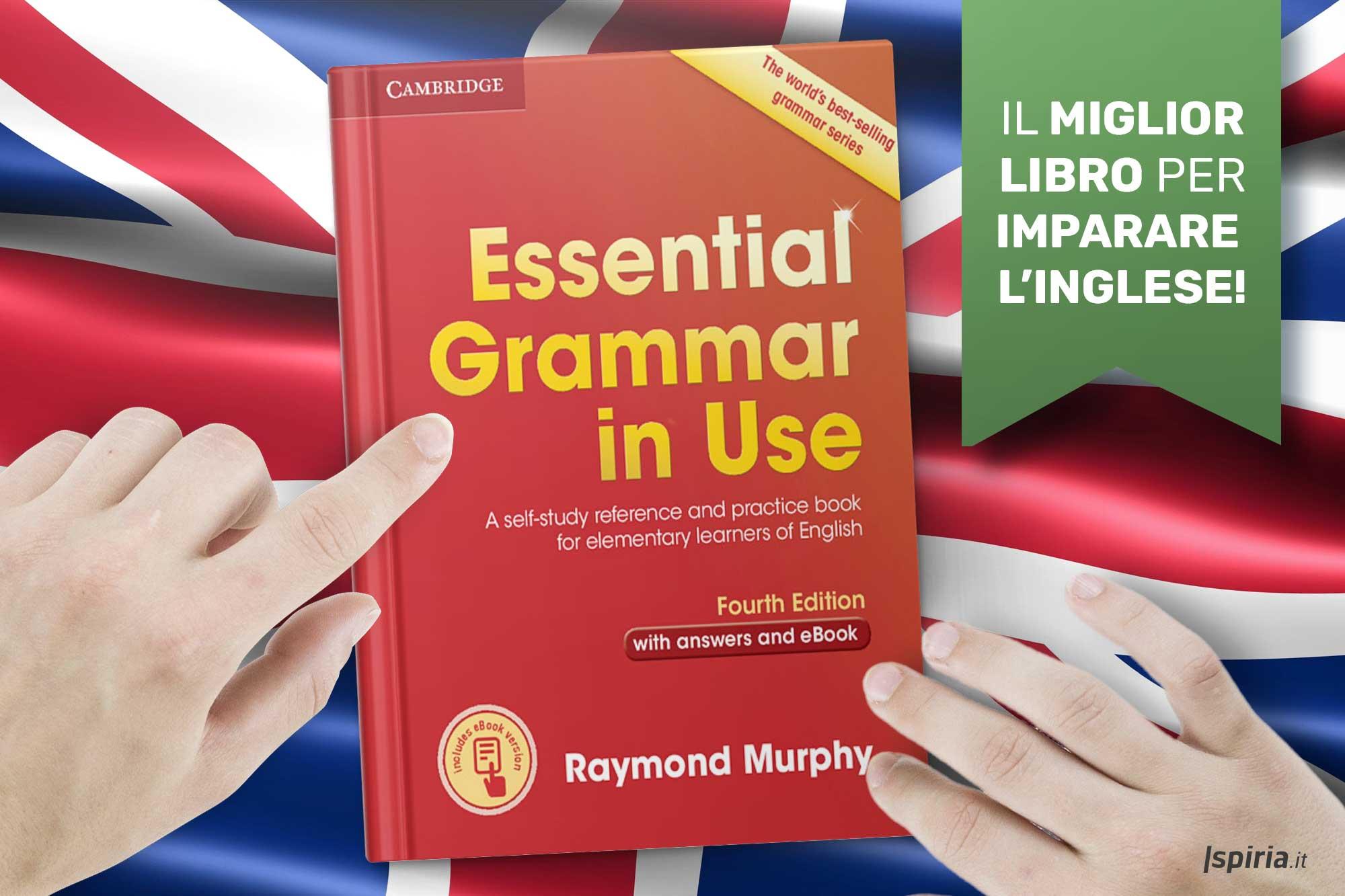 essential grammar in use miglior libro per imparare inglese grammatica