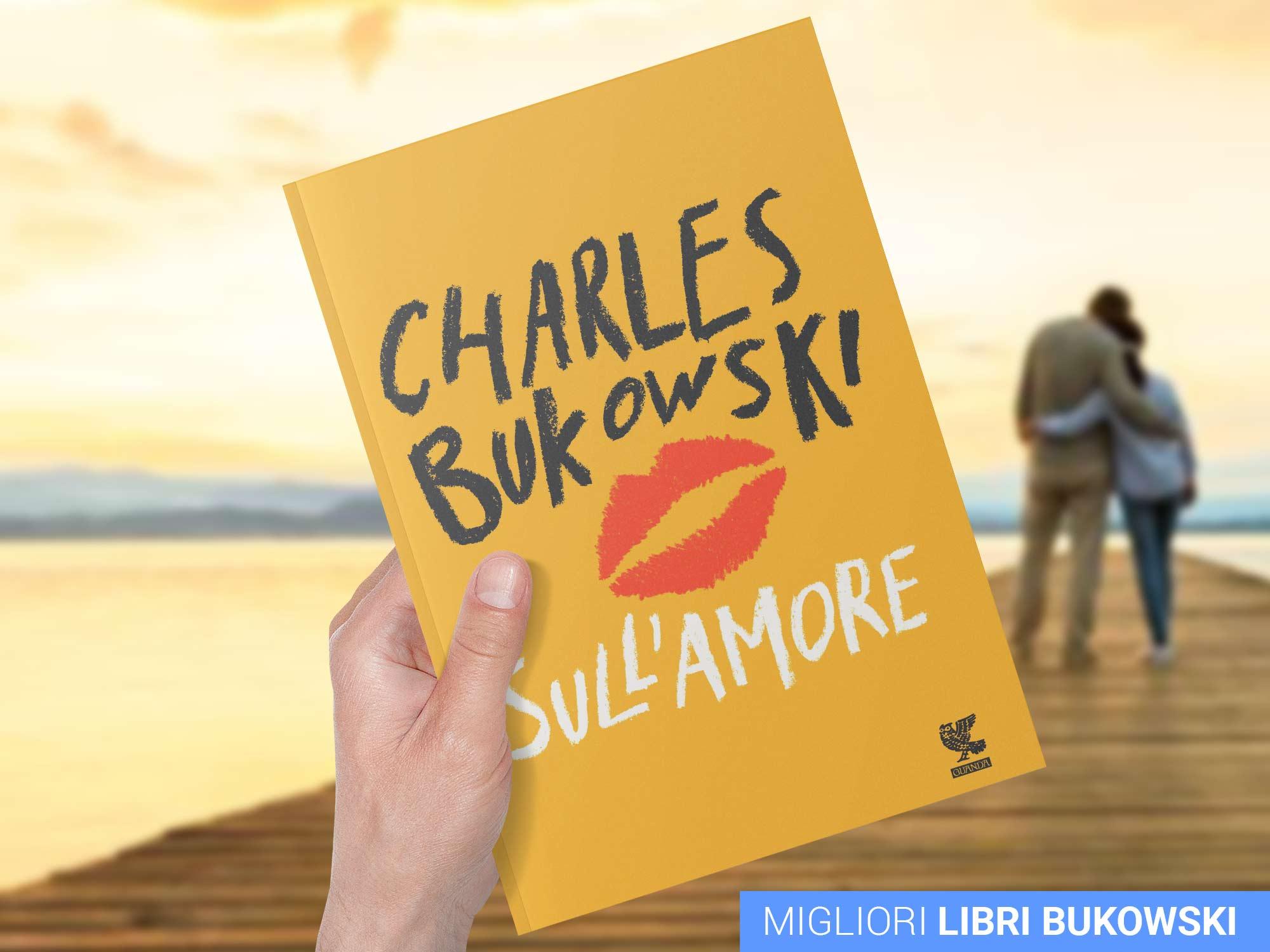 storie-bukowski-sull'amore-libro