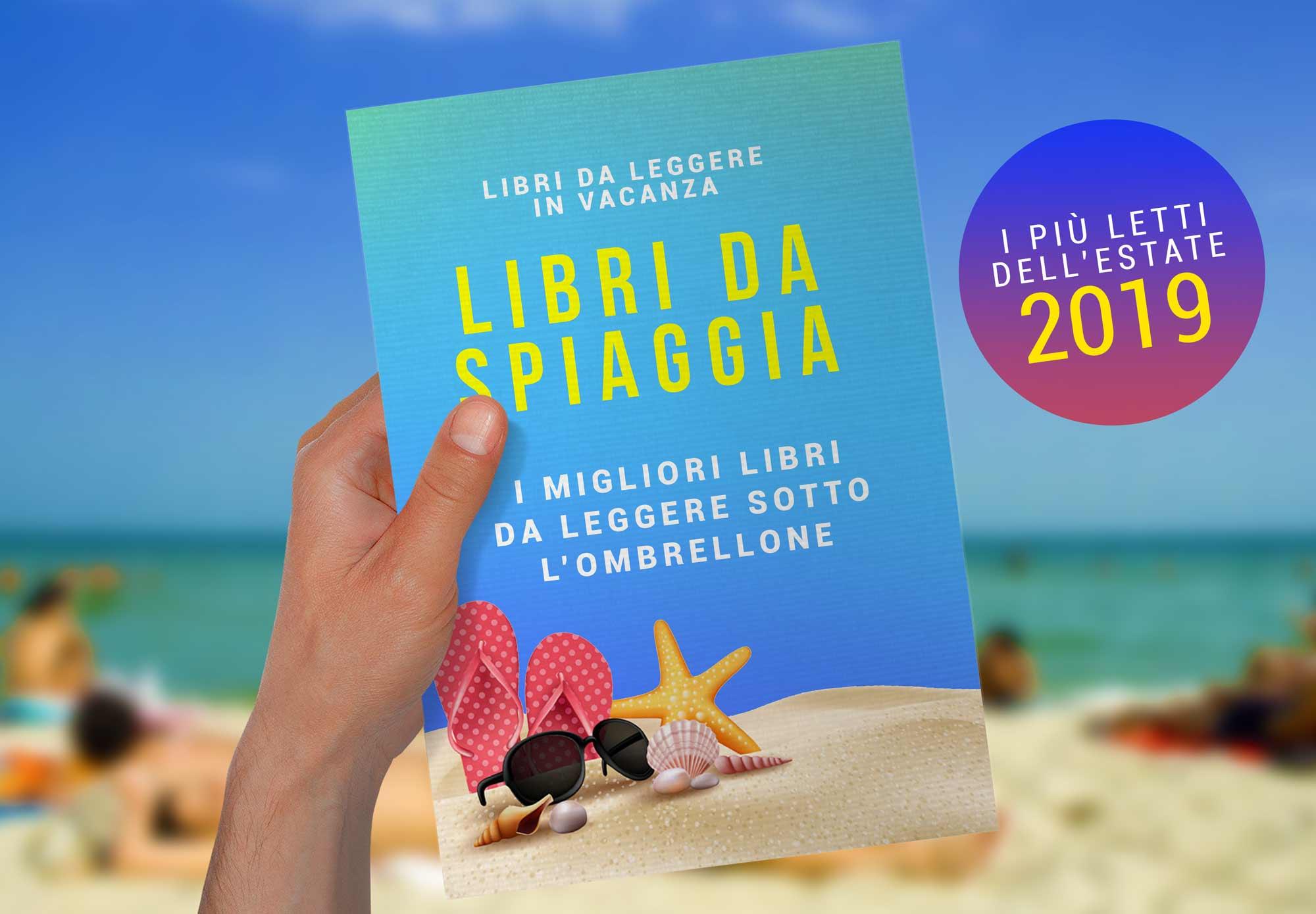 Migliori Libri Da Leggere In Vacanza | Quale Libro Leggere In Spiaggia Nel 2019?